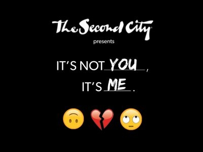 It's Not You, It's Me – The Second City