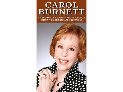 "CAROL BURNETT ""An Evening Of Laughter And Reflection"