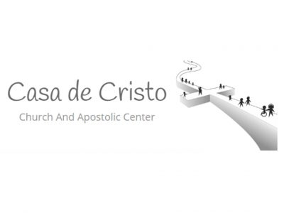 Casa De Cristo Church and Apostolic Center