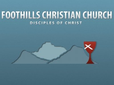 Foothills Christian Church (Disciples of Christ)
